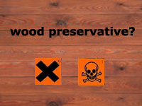 using wood preservtives?