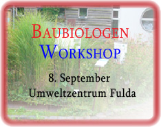 Baubiologen-Workshop am 8. September in Fulda